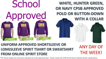 School Approved TOPS! ANY DAY OF THE WEEK! *The above images are only some examples of school approved tops. Please review the CPSB School Dress Code for.
