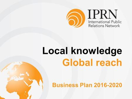 Local knowledge Global reach Business Plan 2016-2020.