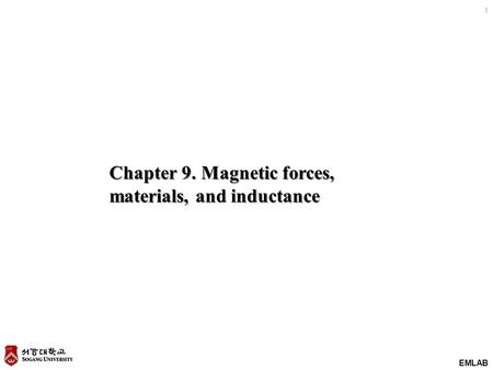 EMLAB 1 Chapter 9. Magnetic forces, materials, and inductance.