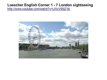 Loescher English Corner 1 - 7 London sightseeing
