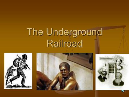 The Underground Railroad. The Underground Railroad was actually an above-ground series of escape routes for slaves traveling from the South to the North.