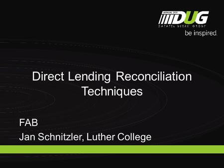 Direct Lending Reconciliation Techniques FAB Jan Schnitzler, Luther College.