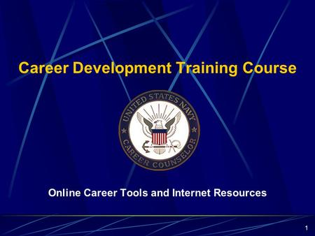 Career Development Training Course Online Career Tools and Internet Resources 1.