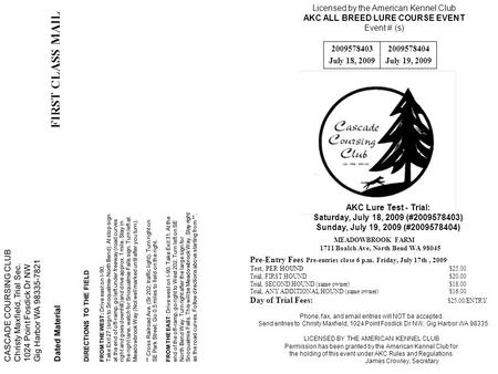 CASCADE COURSING CLUB Christy Maxfield, Trial Sec. 1024 Point Fosdick Dr NW Gig Harbor WA 98335-7821 Dated Material DIRECTIONS TO THE FIELD FROM THE WEST: