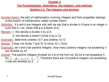 Chapter 3 The Fundamentals: Algorithms, the integers, and matrices Section 3.4: The integers and division Number theory: the part of mathematics involving.