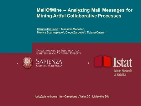 – Campione d'Italia, 2011, May the 30th MailOfMine – Analyzing Mail Messages for Mining Artful Collaborative Processes Claudio Di.