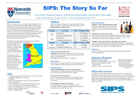 SIPS: The Story So Far Method Staff from Accident and Emergency Departments (AED), Primary Health Care (PHC) and Offender Managers (OM) delivered SBI.