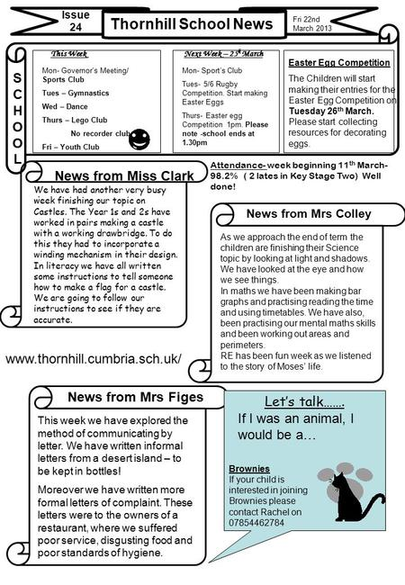 Thornhill School News Issue 24 News from Miss Clark News from Mrs Colley SCHOOLSCHOOL  This Week Next Week – 25 h March News.