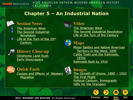 Chapter 5 – An Industrial Nation Section Notes The American West The Second Industrial Revolution Life at the Turn <strong>of</strong> the 20 th Century Video Images The.