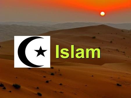 Islam. Terminology The religion is called ISLAM The people are MUSLIMS 2.