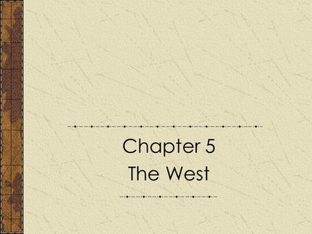 Chapter 5 The West. Cultures Clash on the Prairie Read pages 202-204 and answer the following questions: 1.What was the culture of the Plain Native Americans?