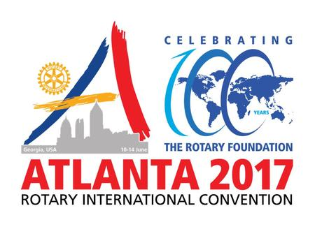 Things to Know About 2017 Convention When:June 10-14, 2017 Where:Georgia World Congress Center What:Rotary Foundation 's 100 th Anniversary Attendance:Budget.