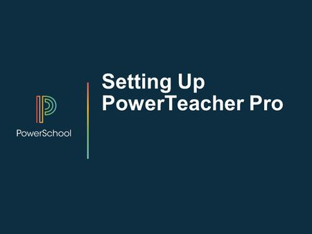 Setting Up PowerTeacher Pro. Agenda Welcome and Introductions Setting Up District Grading Preferences Setting Up School Grading Preferences Setting Up.