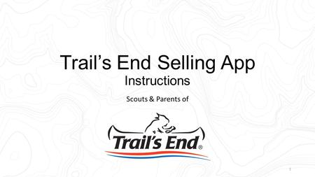 Trail's End Selling App Instructions Scouts & Parents of 1.