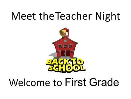 Meet the Teacher Night Welcome to First Grade. Fundations Phonics Program.