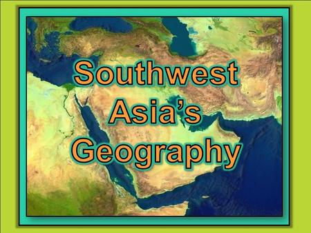 Southwest Asia's Geography.