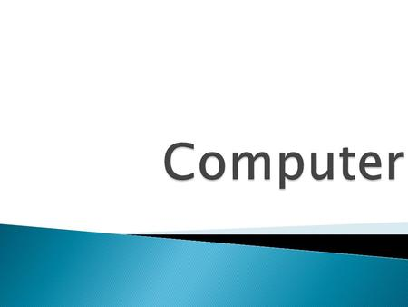 Computer is a general-purpose device that can be programmed to carry out a set of arithmetic or logical operations automatically. Since a sequence of.