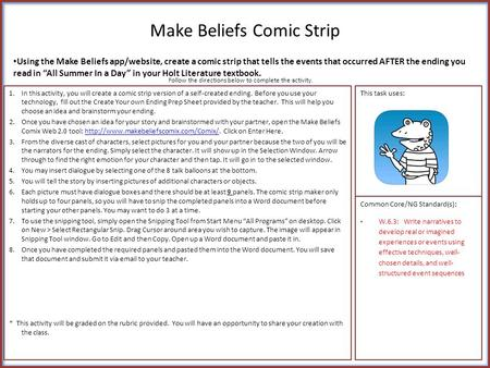 Make Beliefs Comic Strip 1.In this activity, you will create a comic strip version of a self-created ending. Before you use your technology, fill out the.