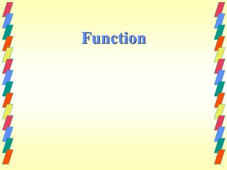 Function. What is function A function is a way of describing language according to its purpose (how it is used). Functions c an be short phrases as.