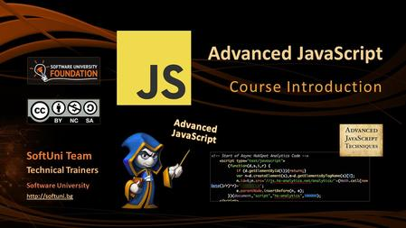 Advanced JavaScript Course Introduction SoftUni Team Technical Trainers Software University
