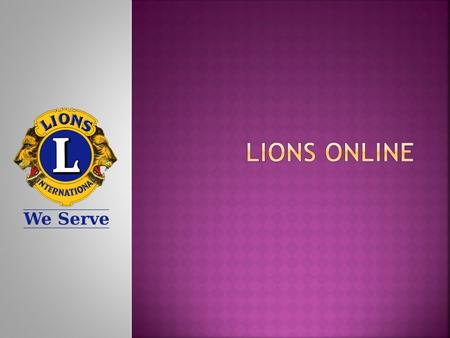"To submit reports, click on ""MyLCI"" from the LionsCLubs.org homepage."