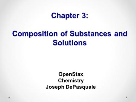 Chapter 3: Composition of Substances and Solutions