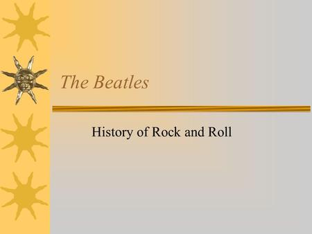 The Beatles History of Rock and Roll. The Beatles  In 1955, 15 year old John Lennon meets 13 year old Paul McCartney at a church social.  John Lennon.