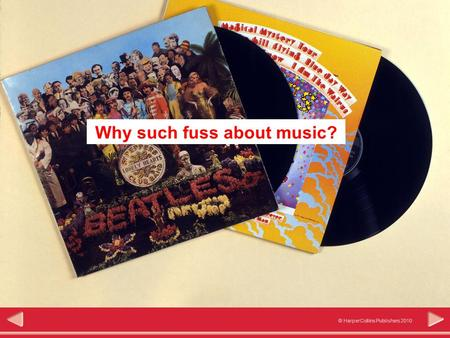 © HarperCollins Publishers 2010 Interpretation Why such fuss about music?