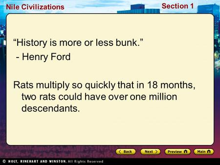 "Nile <strong>Civilizations</strong> Section 1 ""History is more or less bunk."" - Henry Ford Rats multiply so quickly that in 18 months, two rats could have over one million."