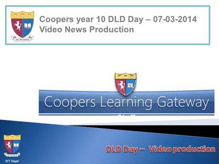 ICT Dept Coopers year 10 DLD Day – 07-03-2014 Video News Production.