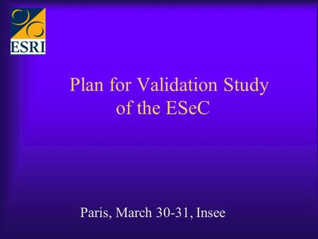 Paris, March 30-31, Insee Plan for Validation Study of the ESeC.