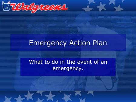 Emergency Action Plan What to do in the event of an emergency.