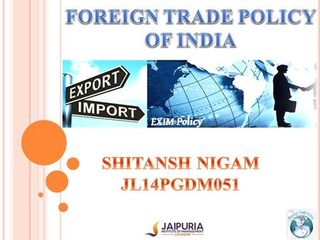  It is also known as the EXIM policy.  Directorate General of Foreign Trade (DGFT) comes under the Central ministry of Commerce and Industry.  It.