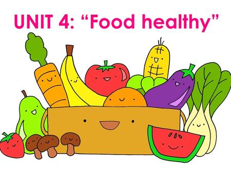 "UNIT 4: ""Food healthy"". Personal Pronoun Possessive Adjective I my You He his her It our They your its their We She Student Book, page 52-53."