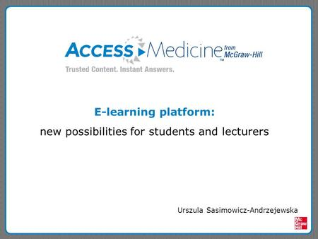 E-learning platform: new possibilities for students and lecturers Urszula Sasimowicz-Andrzejewska.