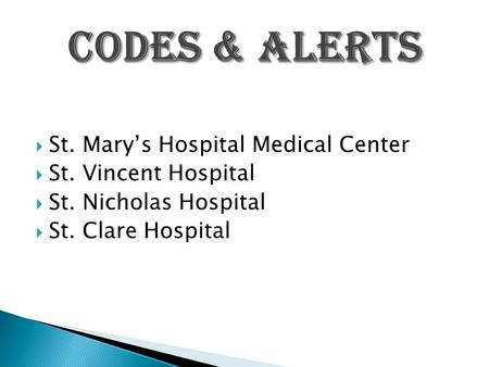  St. Mary's Hospital Medical Center  St. Vincent Hospital  St. Nicholas Hospital  St. Clare Hospital.