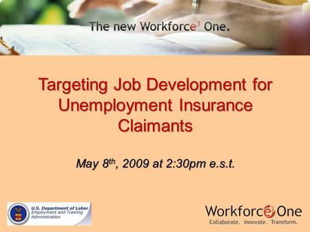 Targeting Job Development for Unemployment Insurance Claimants May 8 th, 2009 at 2:30pm e.s.t.