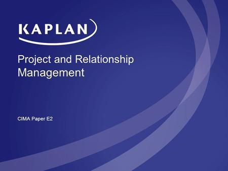 0 Project <strong>and</strong> Relationship Management CIMA Paper E2.