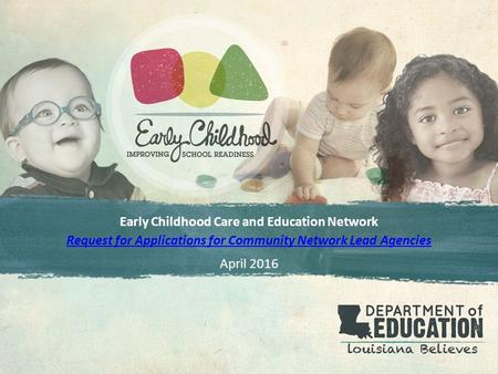 Early Childhood Care and Education Network Request for Applications for Community Network Lead Agencies April 2016.