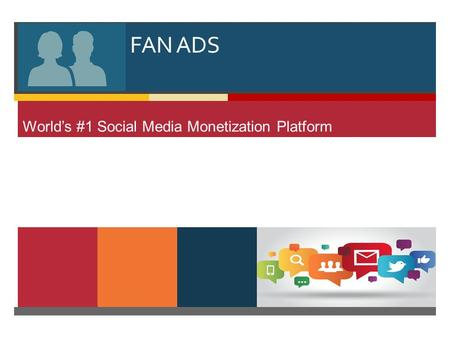  FAN ADS World's #1 Social Media Monetization Platform.