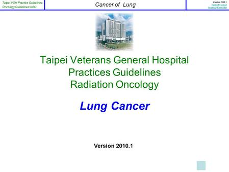 Taipei Veterans General Hospital Practices Guidelines Radiation Oncology Lung Cancer Version 2010.1.