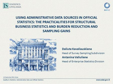 4-6 September 2013, Vilnius Quality in Statistics: Administrative Data and Official Statistics USING ADMINISTRATIVE DATA SOURCES IN OFFICIAL.