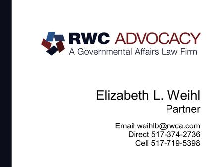 Elizabeth L. Weihl Partner Cell 517-719-5398 Direct 517-374-2736