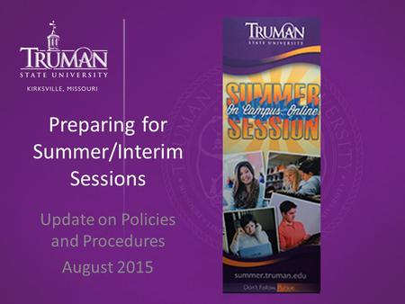 Preparing for Summer/Interim Sessions Update on Policies and Procedures August 2015.