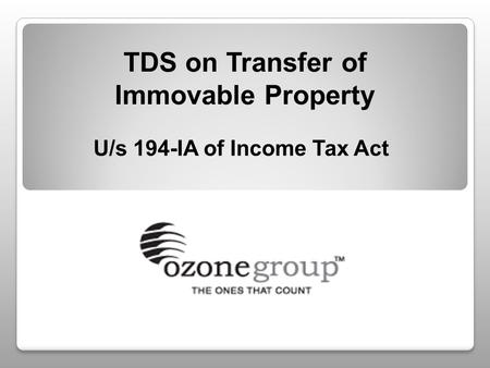 TDS on Transfer of Immovable Property U/s 194-IA of Income Tax Act.