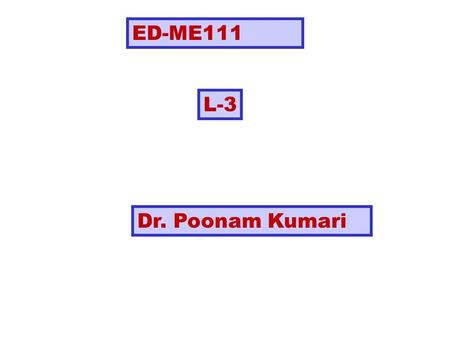 L-3 ED-ME111 Dr. Poonam Kumari. SCALES A scale is defined as the ratio of the linear dimensions of the object as represented in a drawing to the actual.