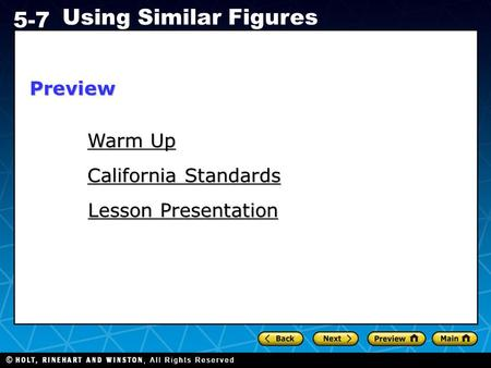 Holt CA Course 1 5-7 Using Similar Figures Warm Up Warm Up California Standards California Standards Lesson Presentation Lesson PresentationPreview.