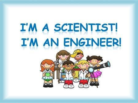 What is the difference between a Scientist and an Engineer?