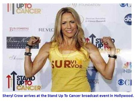 Sheryl Crow arrives at the Stand Up To Cancer broadcast event in Hollywood.