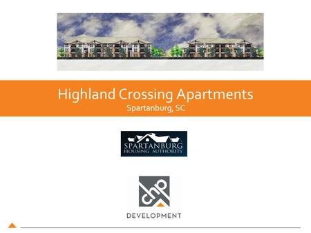 Highland Crossing Apartments Spartanburg, SC. Highland Crossing Apartments Project Proposal Proposed Development Plan Unit MixUnit TypeRent TargetNumber.